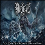 For Those Who Hunt the Wounded Down Lyrics Bloodaxe