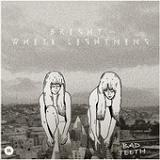 Bad Teeth (EP) Lyrics Bright White Lightning