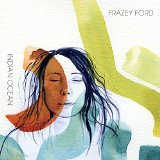 Indian Ocean Lyrics Frazey Ford