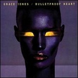 Bulletproof Heart Lyrics Grace Jones