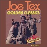 Golden Classics Lyrics Joe Tex