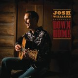 Down Home Lyrics Josh Williams