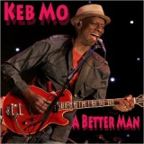 A Better Man Lyrics Keb' Mo'