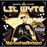 The Bad Influence Lyrics Lil Wyte