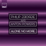Alone No More Lyrics Philip George & Anton Powers