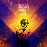 Behind the Light Lyrics Phillip Phillips
