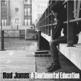A Sentimental Education Lyrics Rod Jones