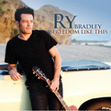 Freedom Like This Lyrics Ry Bradley