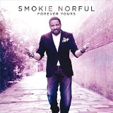 Forever Yours Lyrics Smokie Norful