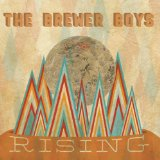 Rising Lyrics The Brewer Boys