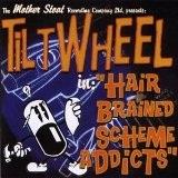 Hair Brained Scheme Addicts Lyrics Tiltwheel