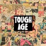 Tough Age Lyrics Tough Age