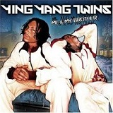 Me & My Brother Lyrics Ying Yang Twins