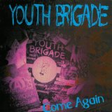 Come Again (EP) Lyrics Youth Brigade