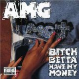 Bitch Betta Have My Money Lyrics AMG