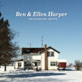 Childhood Home Lyrics Ben & Ellen Harper