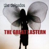 The Great Eastern Lyrics Delgados