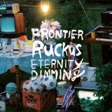 Eternity Of Dimming Lyrics Frontier Ruckus