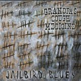 Jailbird Blues Lyrics Grandpa's Cough Medicine