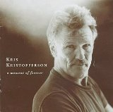 A Moment Of Forever Lyrics Kris Kristofferson