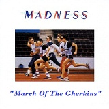 March Of The Gherkins Lyrics Madness