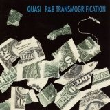 R&B Transmogrification Lyrics Quasi