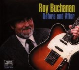 Roy Buchanan-Before & After Lyrics Roy Buchanan