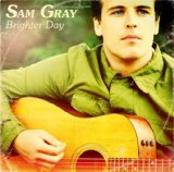 Brighter Day Lyrics Sam Gray