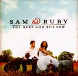 The Here And The Now Lyrics Sam & Ruby
