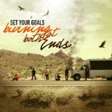 Burning At Both Ends Lyrics Set Your Goals