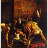 Slave To The Grind (Uncensored Version) Lyrics Skid Row