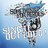 Sing It Out Loud Lyrics Something For Heroes