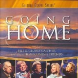 Going Home Lyrics The Gaither Vocal Band