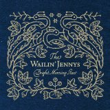 Bright Morning Stars Lyrics The Wailin' Jennys