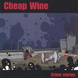Crime stories Lyrics Cheap Wine