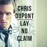 Lay No Claim Lyrics Chris Dupont