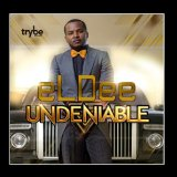 Undeniable Lyrics ELDee