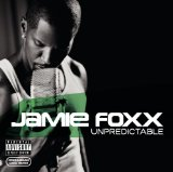 Unpredictable Lyrics Jamie Foxx