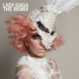 The Remix Lyrics Lady Gaga