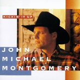 Kickin' It Up Lyrics Montgomery John Michael
