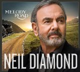 Melody Road Lyrics Neil Diamond