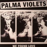 We Found Love (Single) Lyrics Palma Violets