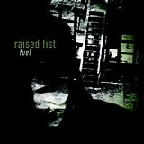 Fuel Lyrics Raised Fist