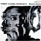 Black Radio Lyrics Robert Glasper Experiment