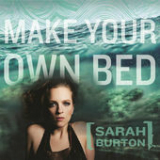 Make Your Own Bed Lyrics Sarah Burton