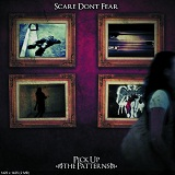 Pick Up The Patterns Lyrics Scare Don't Fear