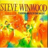Talking Back to the Night Lyrics Steve Winwood