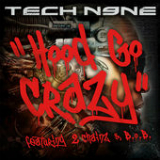 Hood Go Crazy (Single) Lyrics Tech N9ne