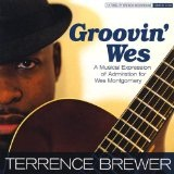 Groovin Wes Lyrics Terrence Brewer