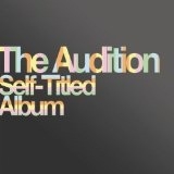 Self-Titled Album Lyrics The Audition